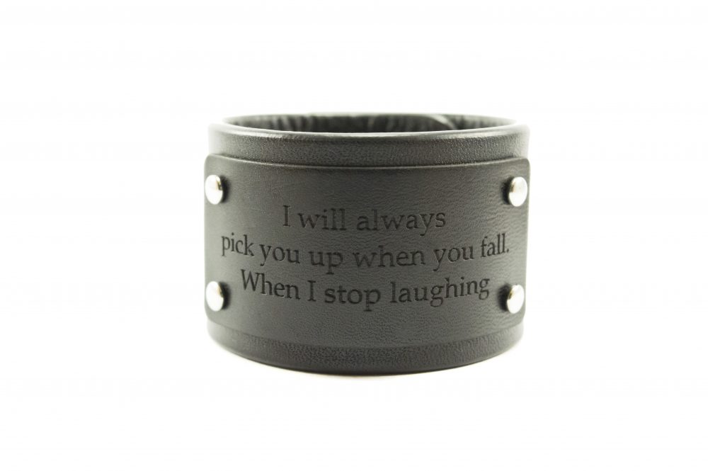 4 cm juoda apyrankė su papildoma juoda detale - I will always pick you up when you fall. When I stop laughing
